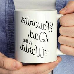Favorite Dad in the World Coffee Mug or Coffee Cup, Father's