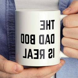 The Dad Bod is Real Coffee Mug, Funny Father's Day Gift for